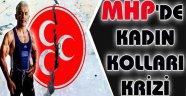 MHP'DE KADIN KOLLARI KRİZİ